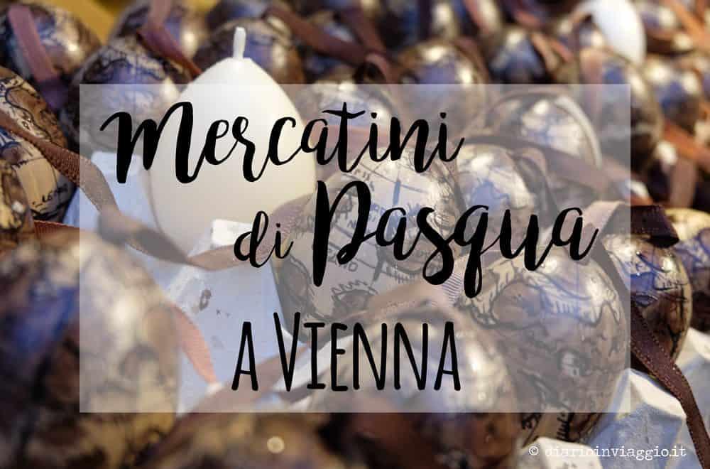 Fuga a Vienna per i mercatini di Pasqua