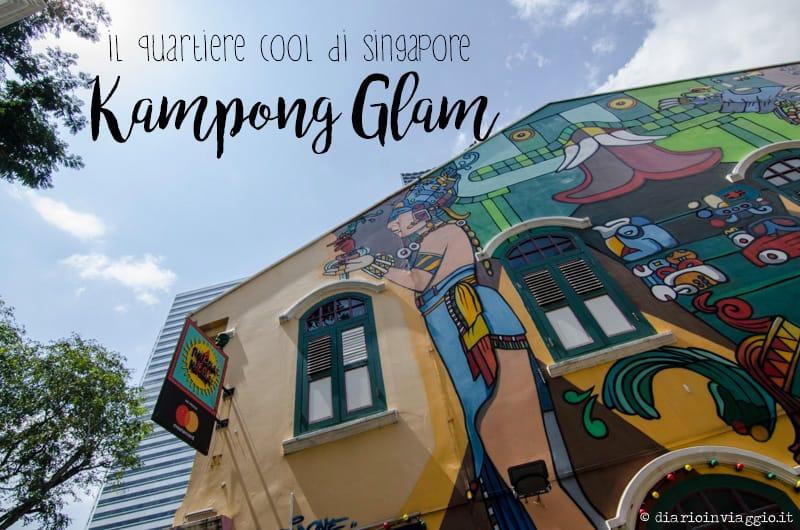 Kampong Glam, il quartiere più cool di Singapore