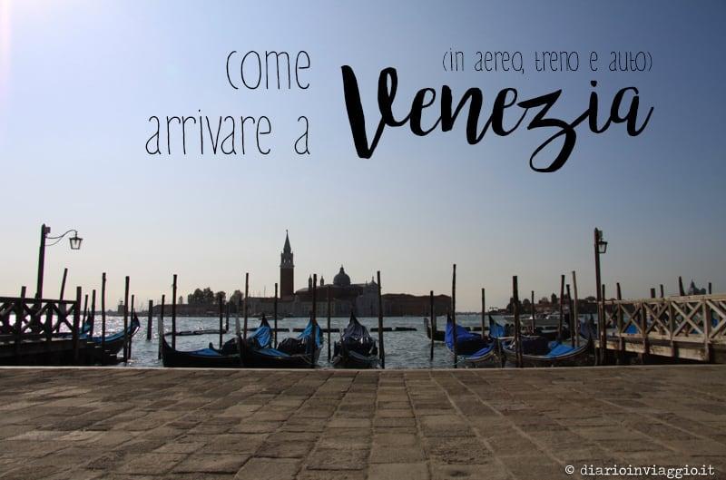 Miniguida su come arrivare a Venezia in aereo, treno, auto