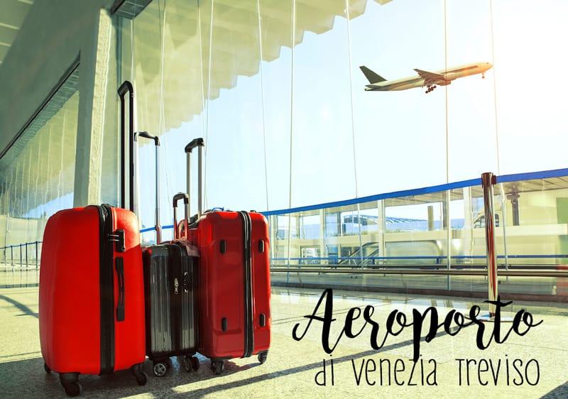 Aeroporto di Venezia-Treviso: consigli e informazioni per chi viaggia