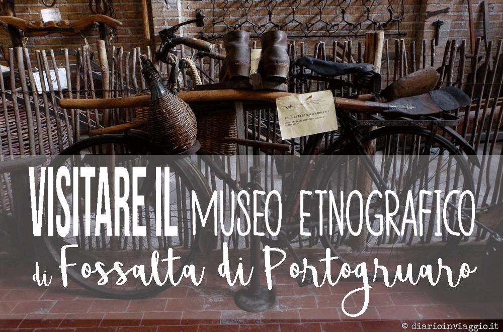 Il museo etnografico di Fossalta di Portogruaro, storie dal passato