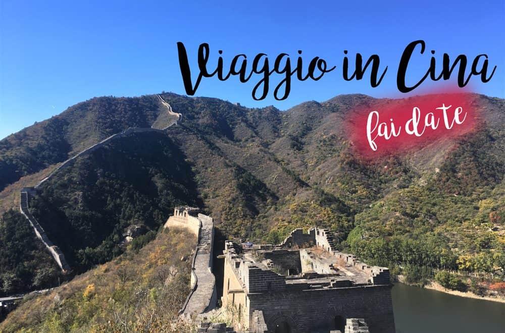 Viaggio in Cina fai da te: come organizzarsi il viaggio in autonomia
