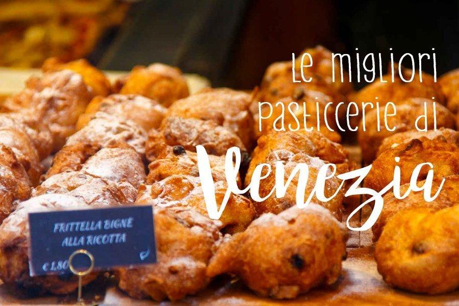 Le 5 migliori pasticcerie di Venezia