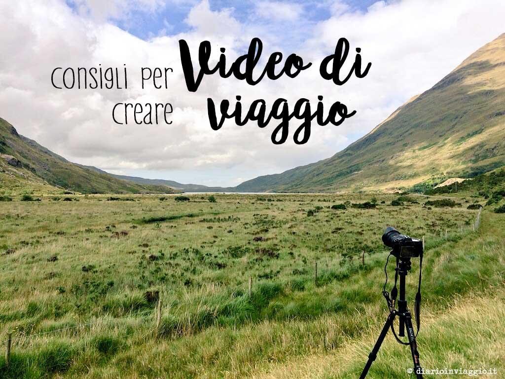 creare video di viaggio consigli principianti